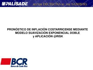 PRONÓSTICO DE INFLACIÓN COSTARRICENSE MEDIANTE  MODELO SUAVIZACIÓN EXPONENCIAL DOBLE