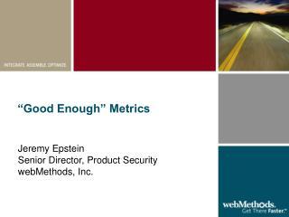 """""""Good Enough"""" Metrics"""