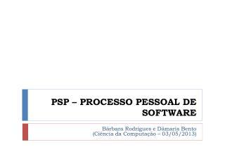 PSP – PROCESSO PESSOAL DE SOFTWARE