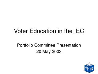 Voter Education in the IEC