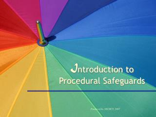 I ntroduction to  Procedural Safeguards
