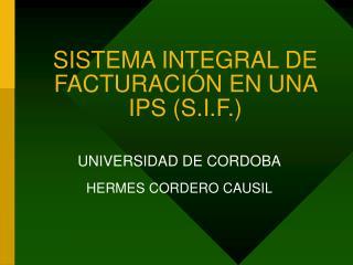 SISTEMA INTEGRAL DE FACTURACIÓN EN UNA IPS (S.I.F.)