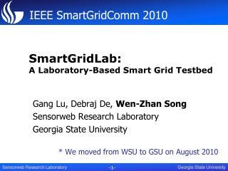 SmartGridLab:  A Laboratory-Based Smart Grid Testbed