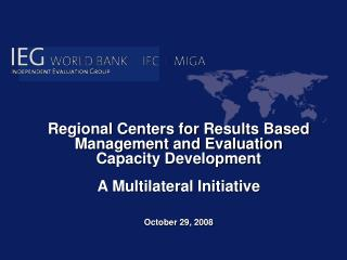 Regional Centers for Results Based Management and Evaluation Capacity Development