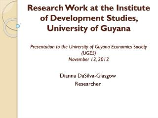 Dianna  DaSilva -Glasgow Researcher