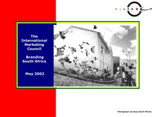 The International Marketing Council  Branding South Africa  May 2002