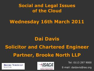 Social and Legal Issues  of the Cloud Wednesday 16th March 2011