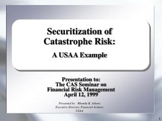Securitization of  Catastrophe Risk:  A USAA Example