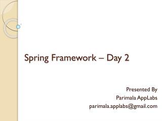 Spring Framework – Day 2