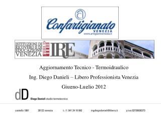 Aggiornamento Tecnico - Termoidraulico Ing. Diego Danieli – Libero Professionista Venezia