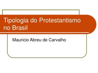 Tipologia do Protestantismo no Brasil