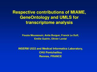 Respective contributions of MIAME, GeneOntology and UMLS for transcriptome analysis