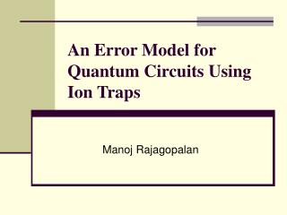 An Error Model for Quantum Circuits Using Ion Traps