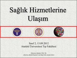 Sınıf 2, 13.09.2012 Atatürk Üniversitesi Tıp Fakültesi