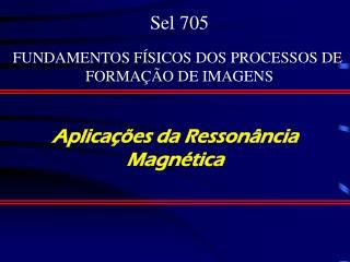Aplicações da Ressonância Magnética