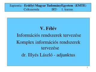 V. F élé v Információs  rendszerek tervezése Komplex  információs  rendszerek tervezése