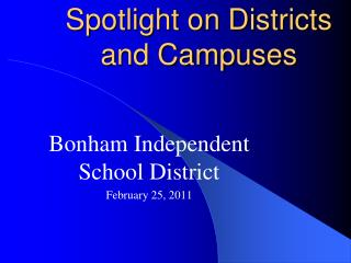 Spotlight on Districts and Campuses