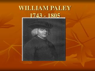 WILLIAM PALEY 1743 - 1805