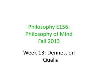 Philosophy E156:  Philosophy of Mind Fall 2013