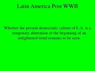 Latin America Post WWII