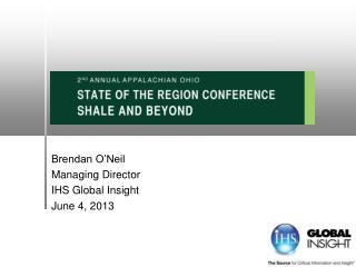 Brendan O'Neil Managing Director IHS Global Insight June 4, 2013
