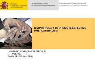 SPAIN´S POLICY TO  PROMOTE EFFECTIVE MULTILATERALISM
