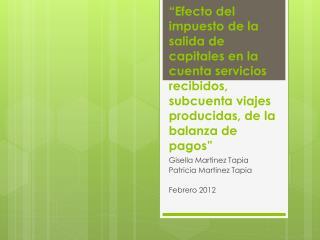 Gisella  Martinez Tapia Patricia Martinez Tapia Febrero 2012
