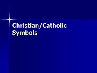 Christian/Catholic Symbols