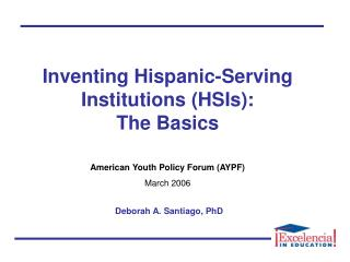 Inventing Hispanic-Serving Institutions HSIs: The Basics