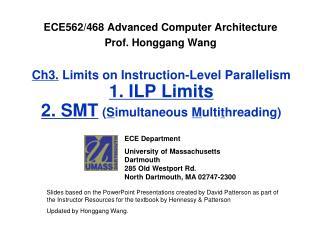 ECE562/468 Advanced Computer Architecture Prof. Honggang Wang