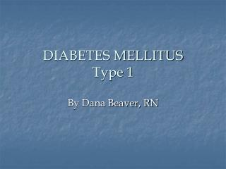 DIABETES MELLITUS Type 1