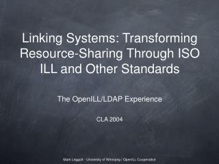 Linking Systems: Transforming Resource-Sharing Through ISO ILL and Other Standards