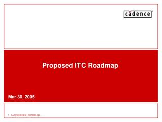 Proposed ITC Roadmap