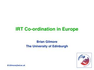 IRT Co-ordination in Europe