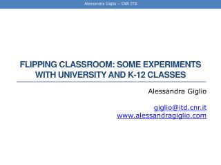 Flipping classroom : some  experiments  with  university  and k-12  classes