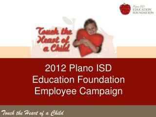 2012 Plano ISD Education Foundation  Employee Campaign