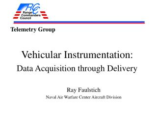 Vehicular Instrumentation: Data Acquisition through Delivery