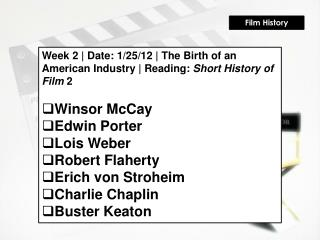 Week 2 | Date: 1/25/12 | The Birth of an American Industry | Reading:  Short History of Film  2