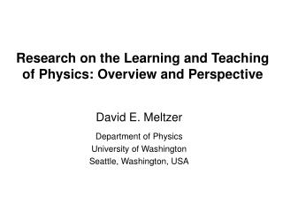 Research on the Learning and Teaching of Physics: Overview and Perspective