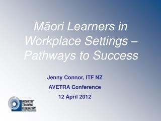 Māori Learners in Workplace Settings – Pathways to Success