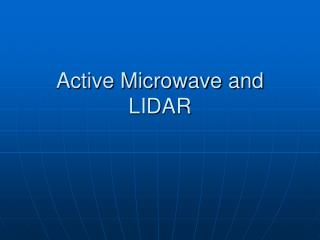 Active Microwave and LIDAR