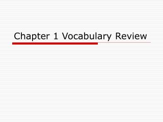 Chapter 1 Vocabulary Review