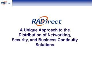 A Unique Approach to the Distribution of Networking, Security, and Business Continuity Solutions