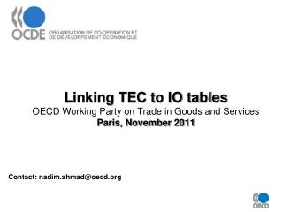 Linking TEC to IO tables OECD Working Party on Trade in Goods and Services  Paris, November  2011