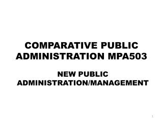 COMPARATIVE PUBLIC ADMINISTRATION MPA503
