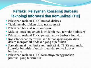 Refleksi: Pelayanan Konseling Berbasis  Teknologi Informasi dan Komunikasi (TIK)
