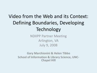 Video from the Web and its Context: Defining Boundaries, Developing Technology