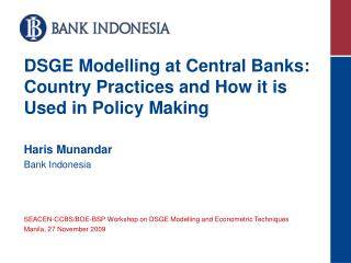 DSGE Modelling at Central Banks: Country Practices and How it is Used in Policy Making