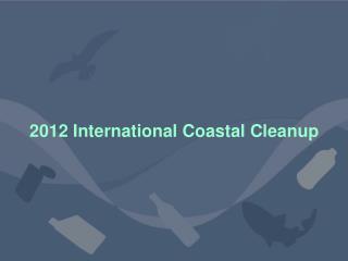 2012 International Coastal Cleanup