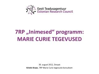 7RP �Inimesed� programm: MARIE CURIE TEGEVUSED